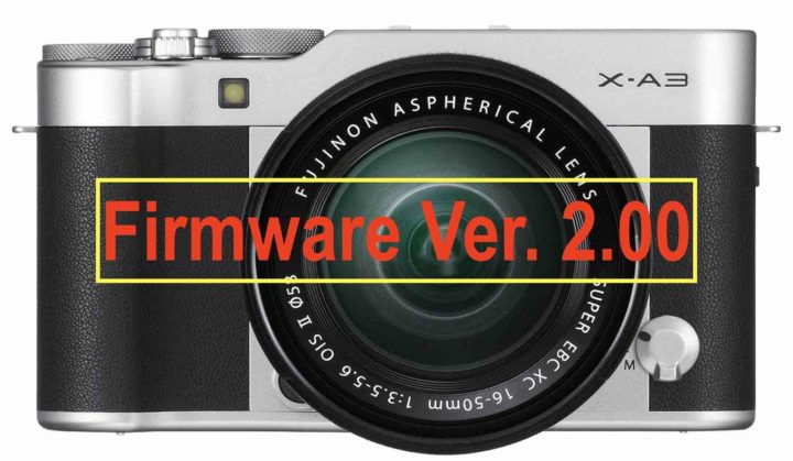 Fujifilm X-A3 Firmware Ver  2 00 Available for Download - Fuji Rumors