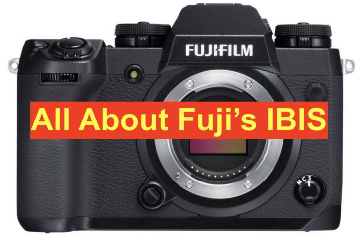 All About Fujifilm X-H1 New IBIS: How it's Made, How it