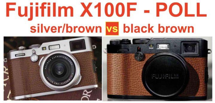 Fujifilm X100F: Do You Prefer Black-Brown or Silver-Brown
