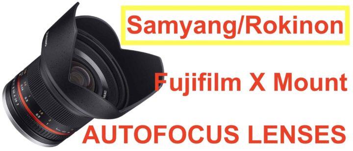 Samyang to Launch Fujifilm X Autofocus Lenses in 2019