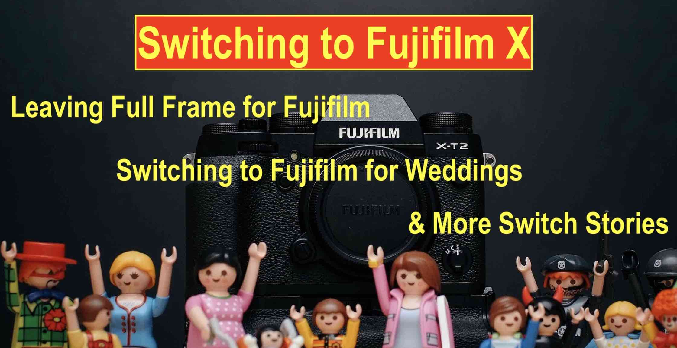 Five Reasons To Switch To Fujifilm For Weddings From Full Frame Dslr To Fuji X Worth It And More Switch Stories Fuji Rumors