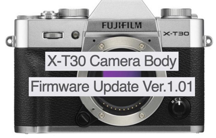 Fujifilm X-T30 Firmware Update 1.01 Released
