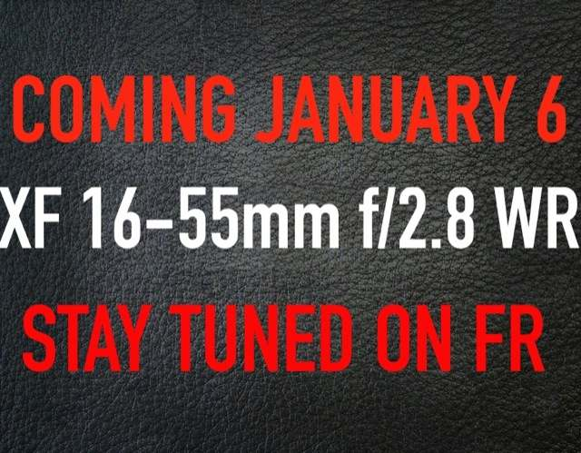 TRUSTED SOURCE Says: Fujinon XF 16-55mm F/2.8 WR To Be Announced On JANUARY 6th!