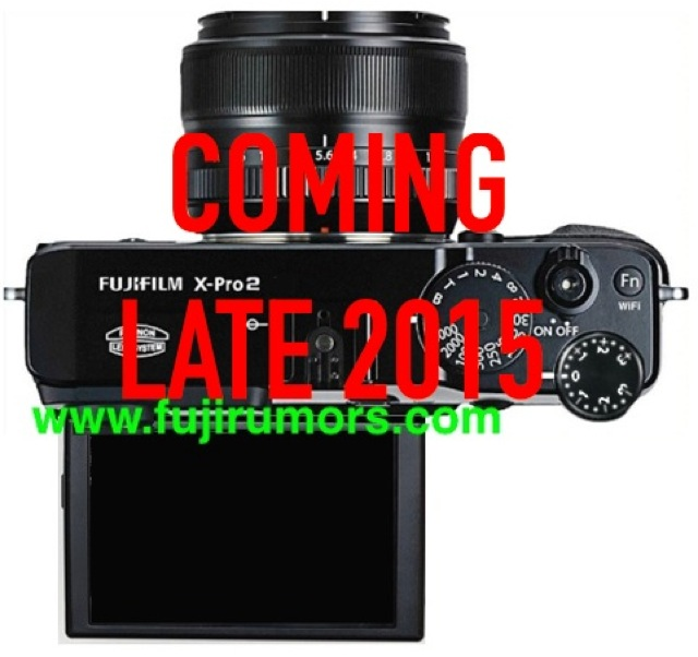 """Fujifilm X-PRO2 Coming """"late 2015"""" (top Trusted Japanese Source)"""